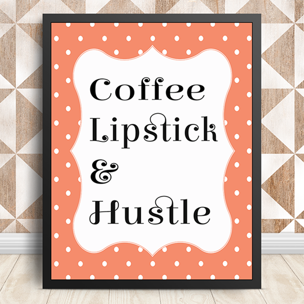 Inspirational-Quotes-Printables-Coffee-Lipstick-Hustle-Etsy